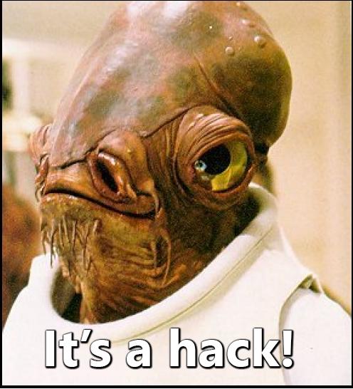 It's a Hack!